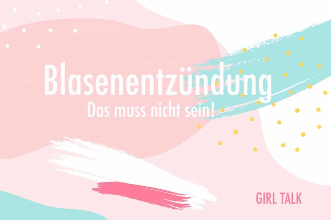 Girl-Talk-Blasenentzuendung-1